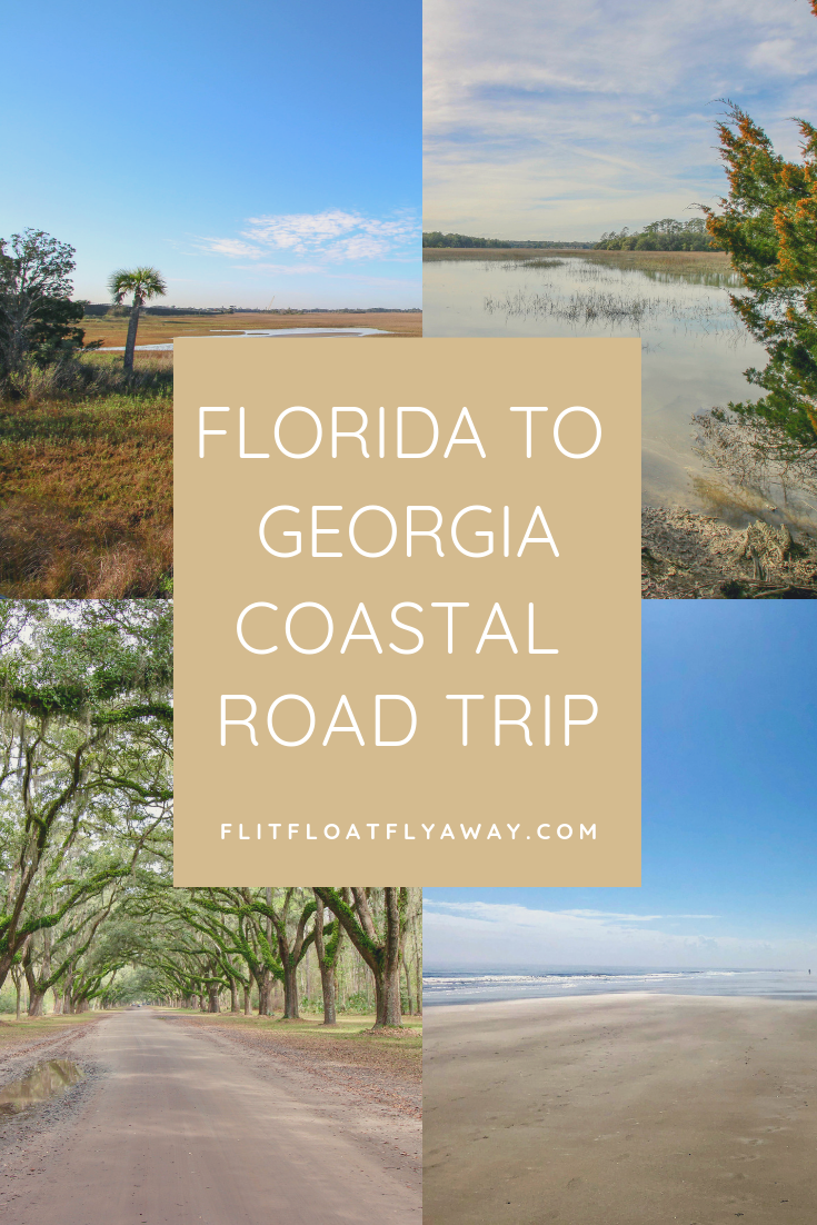 Florida to Georgia Coastal Road Trip – Flit Float Fly Away